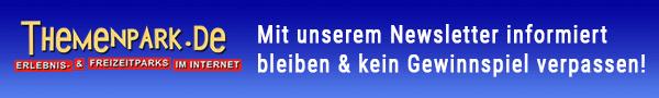 Mit dem Themenpark.de Newsletter informiert bleiben und kein Gewinnspiel verpassen!